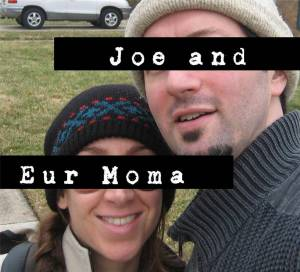 Joe and Eur Moma Official Photograph